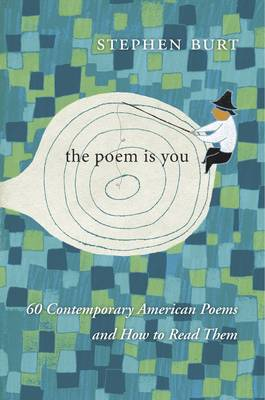 The Poem is You: Sixty Contemporary American Poems and How to Read Them (Hardback)