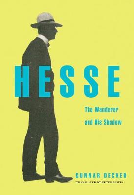 Hesse: The Wanderer and His Shadow (Hardback)