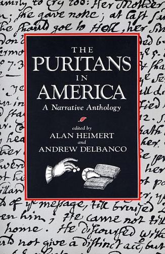 The Puritans in America: A Narrative Anthology (Paperback)