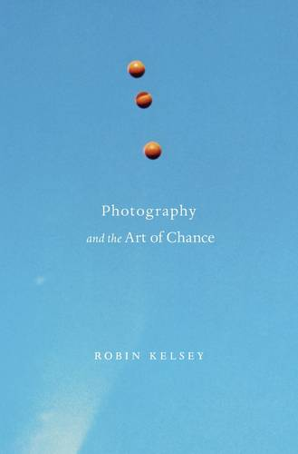Photography and the Art of Chance (Hardback)