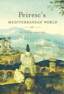 Peiresc's Mediterranean World (Hardback)