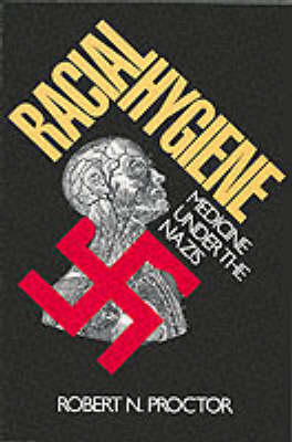Racial Hygiene: Medicine Under the Nazis (Paperback)