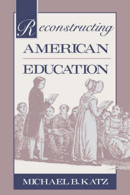 Reconstructing American Education (Paperback)