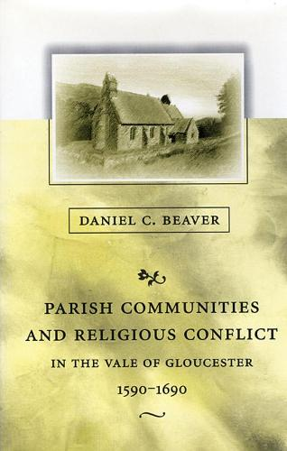 Parish Communities and Religious Conflict in the Vale of Gloucester, 1590-1690 - Harvard Historical Studies (Hardback)