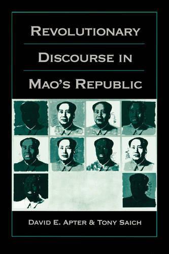 Revolutionary Discourse in Mao's Republic (Paperback)