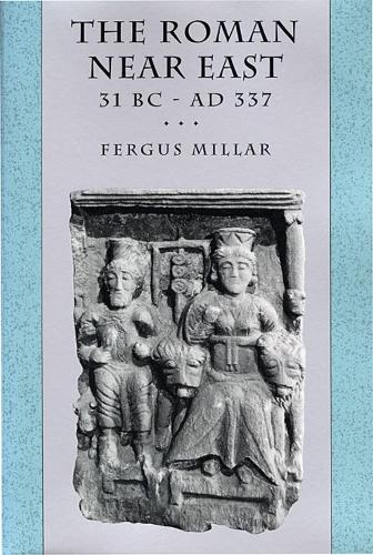 The Roman Near East: 31 BC-AD 337 - Carl Newell Jackson Lectures (Paperback)