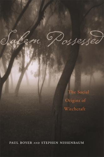 Salem Possessed: The Social Origins of Witchcraft (Paperback)