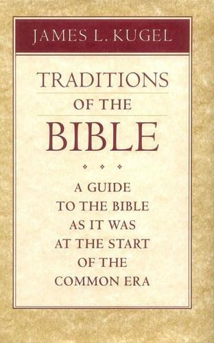 Traditions of the Bible: A Guide to the Bible As It Was at the Start of the Common Era (Hardback)