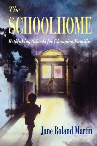 The Schoolhome: Rethinking Schools for Changing Families (Paperback)