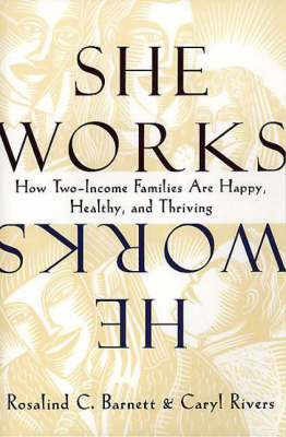 She Works/He Works: How Two-Income Families Are Happy, Healthy, and Thriving (Paperback)