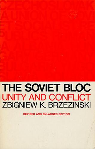 The Soviet Bloc: Unity and Conflict, Revised and Enlarged Edition - Russian Research Center Studies (Paperback)