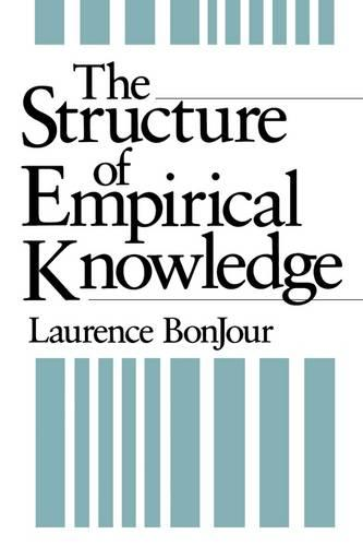 The Structure of Empirical Knowledge (Paperback)