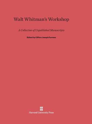Walt Whitman's Workshop (Hardback)