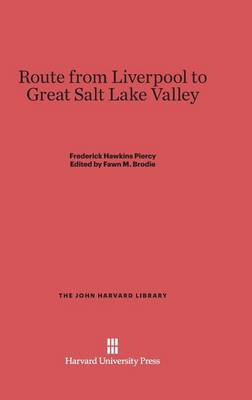 Route from Liverpool to Great Salt Lake Valley - John Harvard Library (Hardcover) 86 (Hardback)