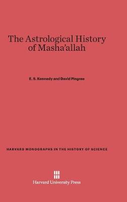 The Astrological History of Masha'allah - Harvard Monographs in the History of Science (Hardback)