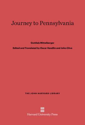 Journey to Pennsylvania - John Harvard Library (Hardcover) 29 (Hardback)