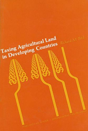 Taxing Agricultural Land in Developing Countries - Harvard Law School International Tax Program (Hardback)