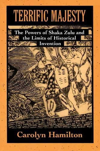 Terrific Majesty: The Powers of Shaka Zulu and the Limits of Historical Invention (Paperback)