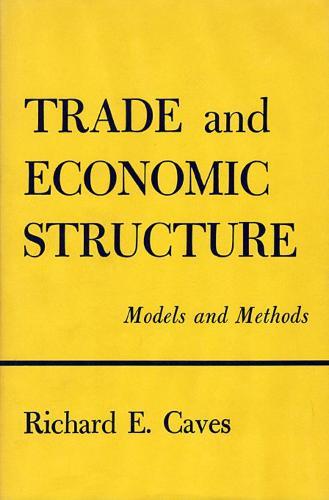 Trade and Economic Structure: Models and Methods - Harvard Economic Studies (Hardback)