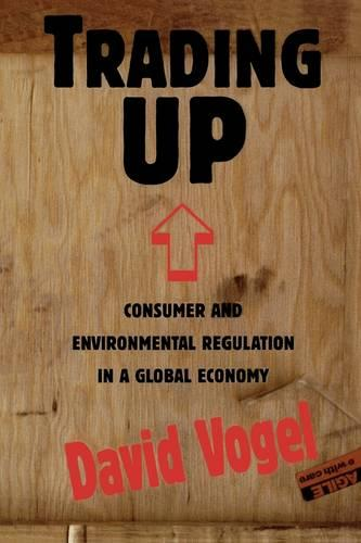 Trading Up: Consumer and Environmental Regulation in a Global Economy (Paperback)