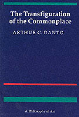 The Transfiguration of the Commonplace: A Philosophy of Art (Paperback)