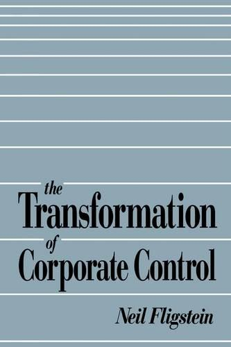 The Transformation of Corporate Control (Paperback)