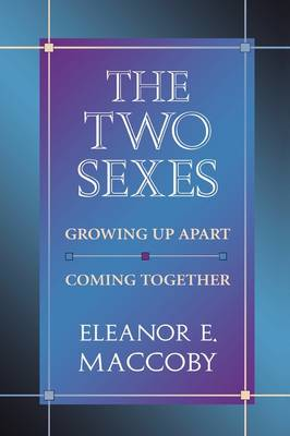 The Two Sexes: Growing Up Apart, Coming Together - The Family and Public Policy (Paperback)