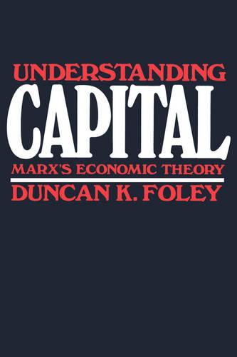 Understanding Capital: Marx's Economic Theory (Paperback)