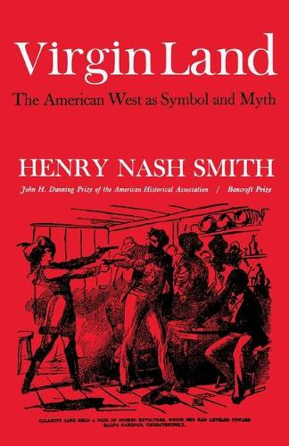 Virgin Land: The American West as Symbol and Myth (Paperback)