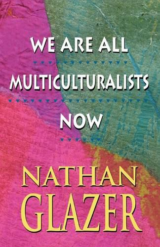 We Are All Multiculturalists Now (Paperback)