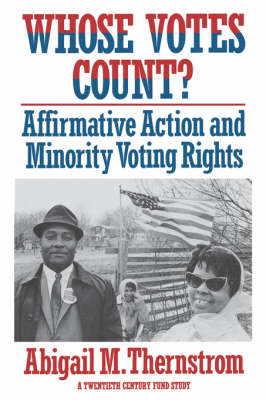 Whose Votes Count?: Affirmative Action and Minority Voting Rights - Twentieth Century Fund Books/Reports/Studies (Paperback)