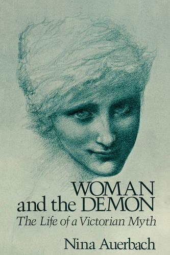 Woman and the Demon: The Life of a Victorian Myth (Paperback)