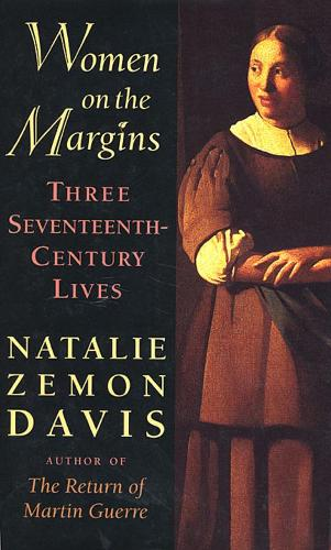 Women on the Margins: Three Seventeenth-Century Lives (Book)
