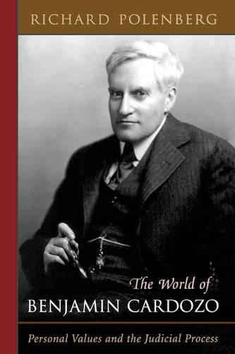 The World of Benjamin Cardozo: Personal Values and the Judicial Process (Paperback)