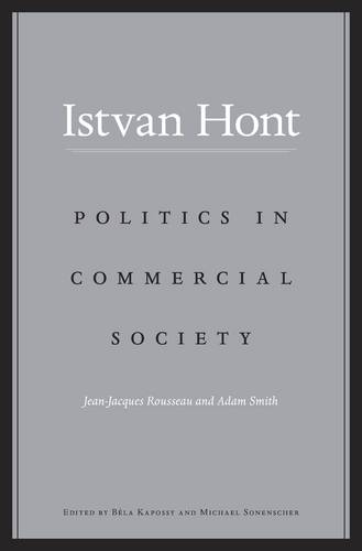 Politics in Commercial Society: Jean-Jacques Rousseau and Adam Smith (Hardback)