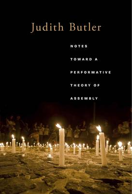 Notes Toward a Performative Theory of Assembly - Mary Flexner Lectures of Bryn Mawr College (Hardback)