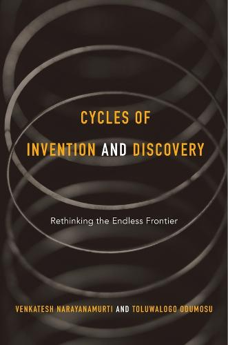 Cycles of Invention and Discovery: Rethinking the Endless Frontier (Hardback)