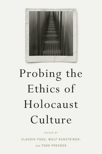 Probing the Ethics of Holocaust Culture (Hardback)