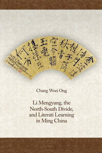 Li Mengyang, the North-South Divide, and Literati Learning in Ming China - Harvard-Yenching Institute Monograph Series (Hardback)