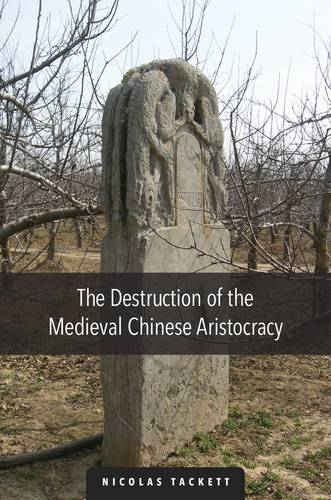 The Destruction of the Medieval Chinese Aristocracy - Harvard-Yenching Institute Monograph Series (Paperback)