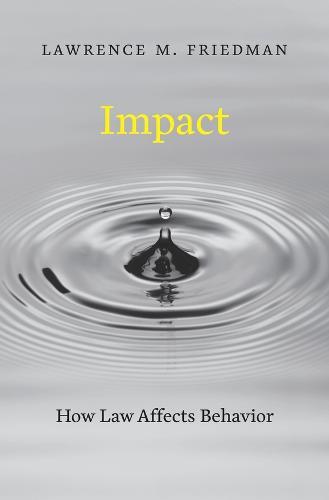 Impact: How Law Affects Behavior (Hardback)