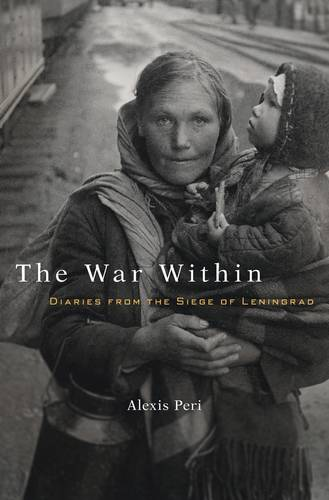 The War Within: Diaries from the Siege of Leningrad (Hardback)