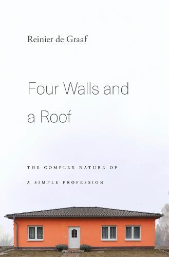 Four Walls and a Roof: The Complex Nature of a Simple Profession (Hardback)