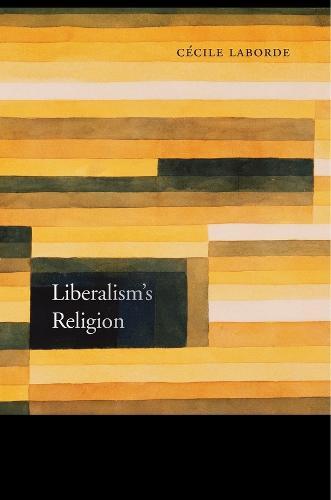 Liberalism's Religion (Hardback)