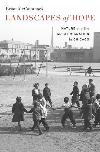 Landscapes of Hope: Nature and the Great Migration in Chicago (Hardback)