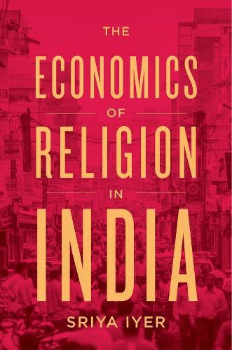 The Economics of Religion in India (Hardback)