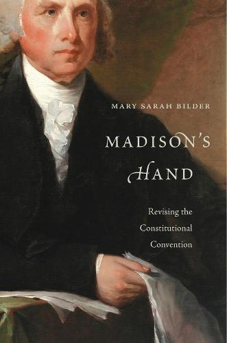 Madison's Hand: Revising the Constitutional Convention (Paperback)