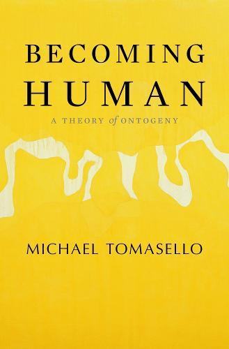 Becoming Human: A Theory of Ontogeny (Hardback)