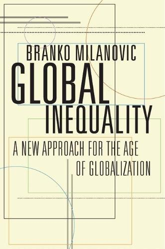 Global Inequality: A New Approach for the Age of Globalization (Paperback)