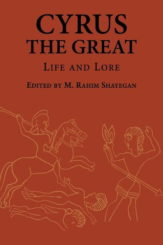 Cyrus the Great: Life and Lore - Ilex Series (Paperback)